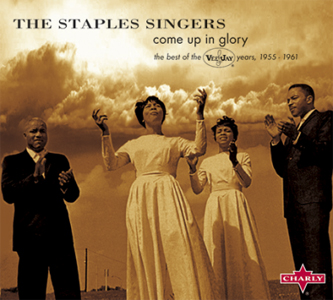 The Staple Singers: Come Up In Glory