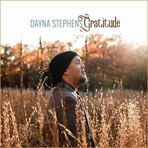 Dayna Stephens: Gratitude