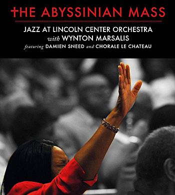 Jazz at Lincoln Center Orchestra with Wynton Marsalis featuring Damien Sneed and Chorale le Chateau: The Abyssinian Mass