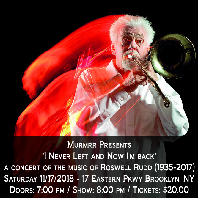 'I Never Left and Now I'm back' a concert of the music of Roswell Rudd (1935-2017)
